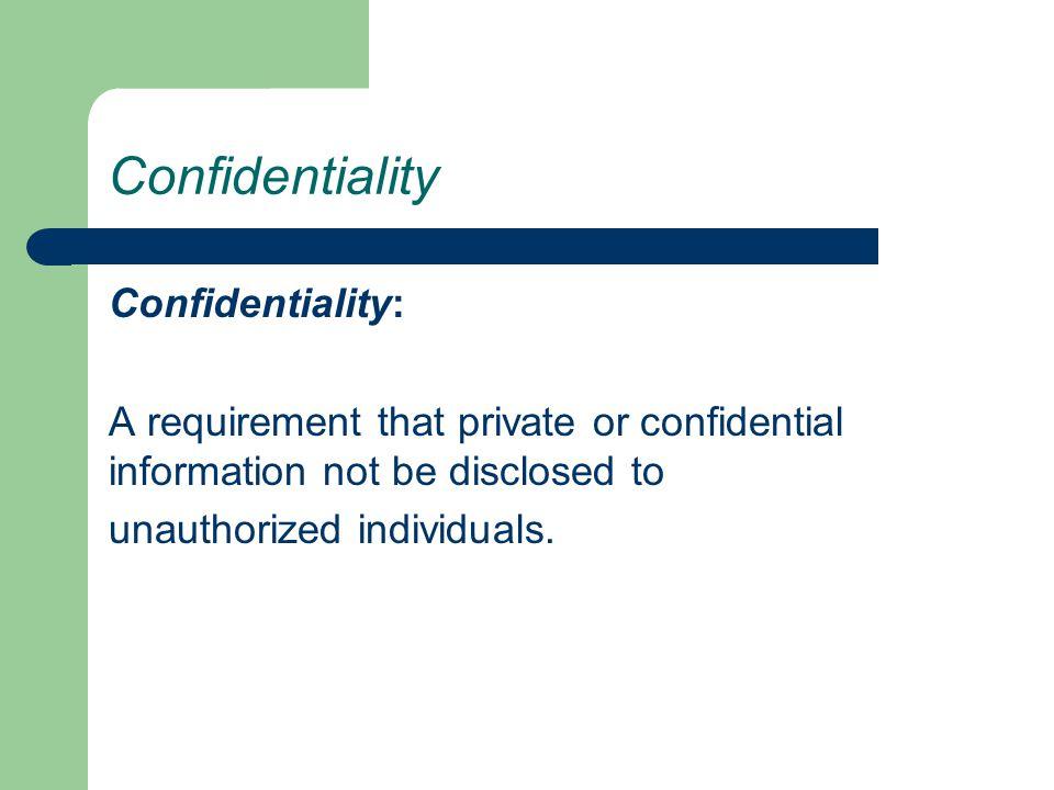 Confidentiality Confidentiality: