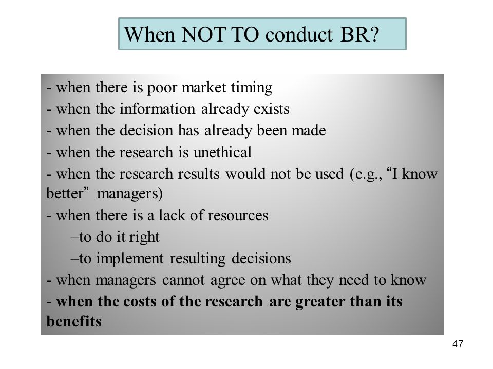 When NOT TO conduct BR - when there is poor market timing