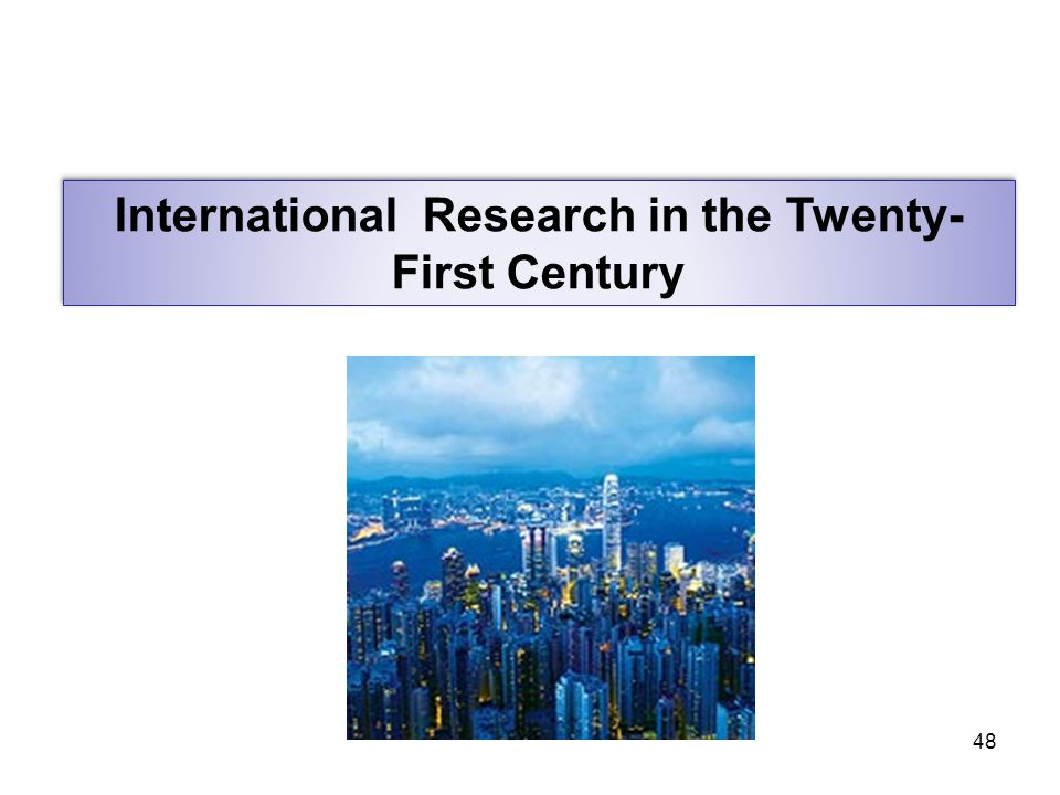 International Research in the Twenty-First Century