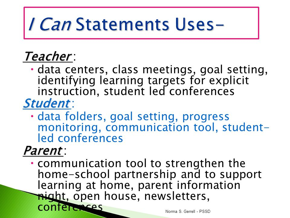 I Can Statements Uses- Teacher : Student : Parent :