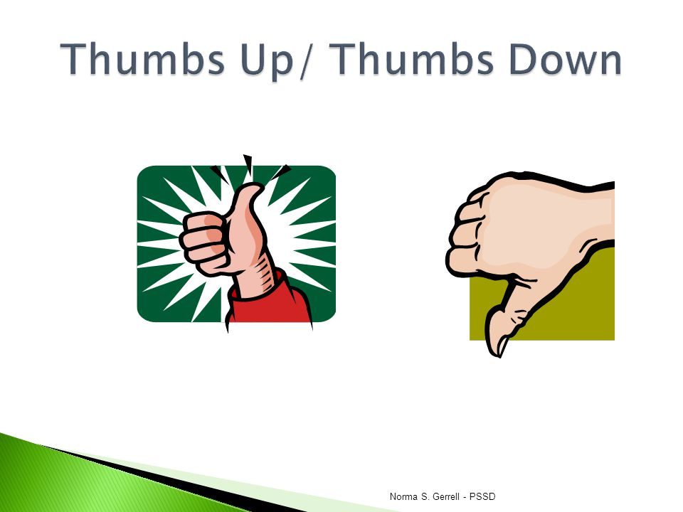 Thumbs Up/ Thumbs Down Norma S. Gerrell - PSSD