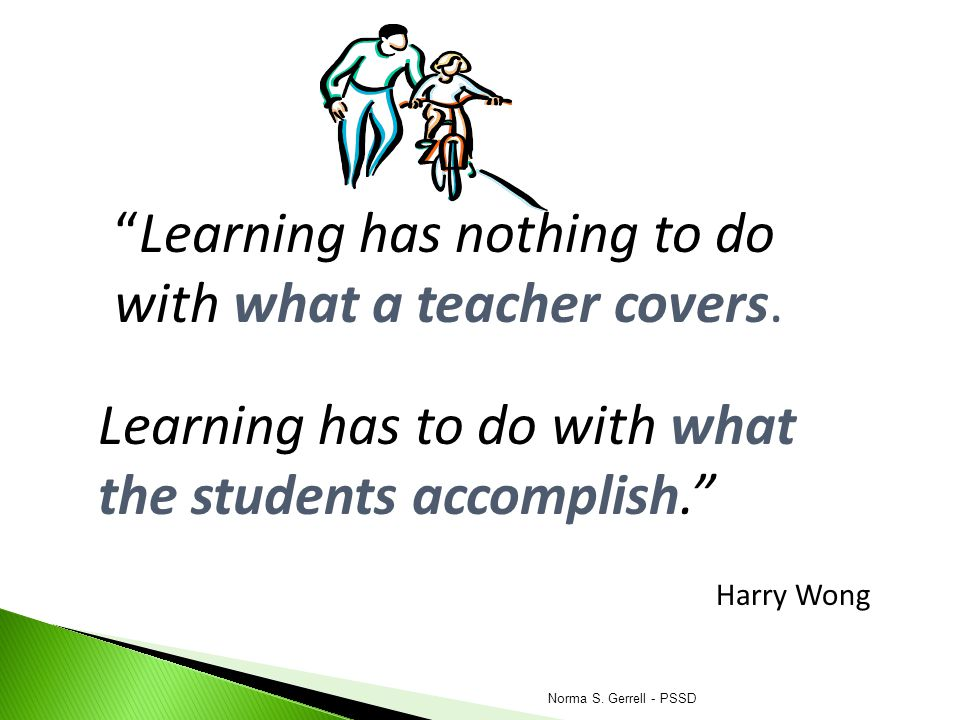 Learning has nothing to do with what a teacher covers.