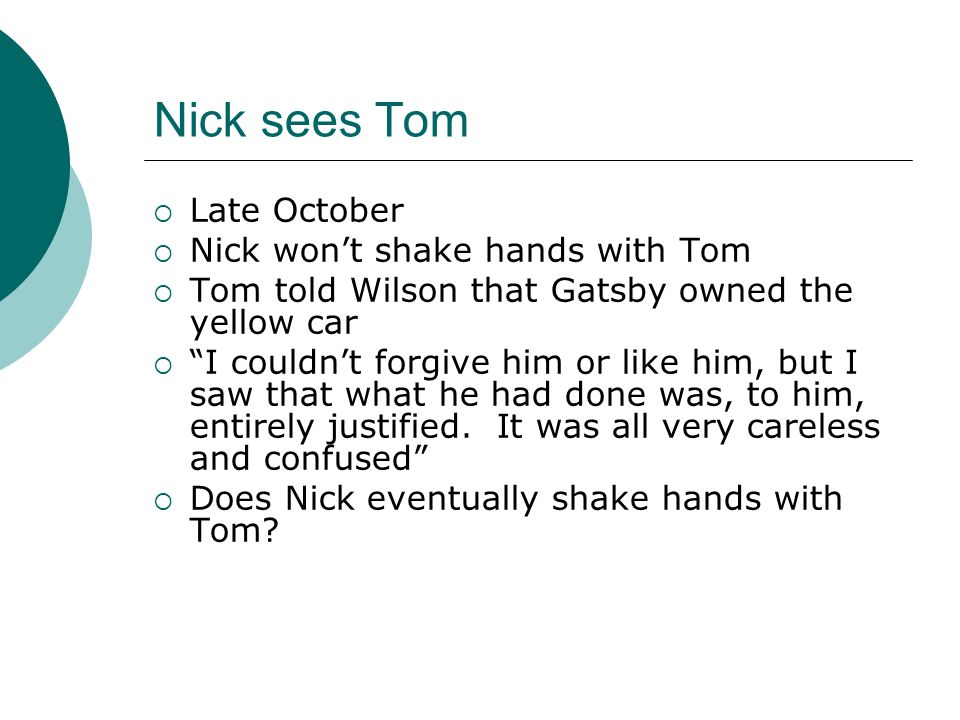 Nick sees Tom Late October Nick won't shake hands with Tom