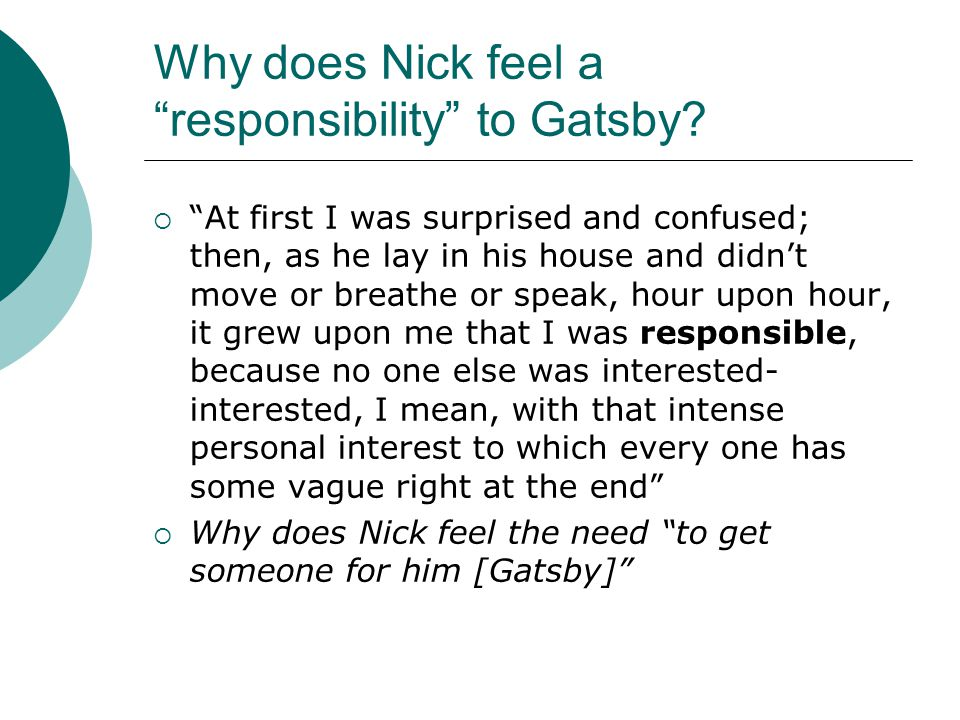 Why does Nick feel a responsibility to Gatsby