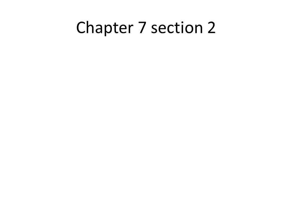 Chapter 7 section 2