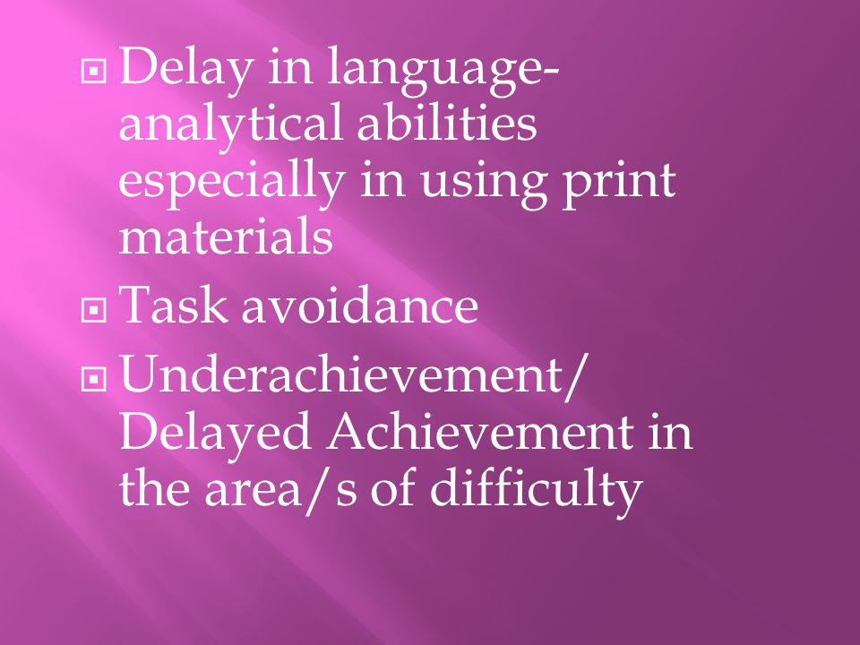 Delay in language-analytical abilities especially in using print materials