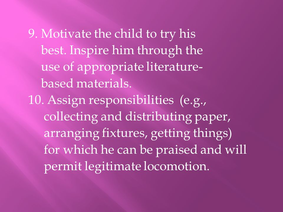 9. Motivate the child to try his best
