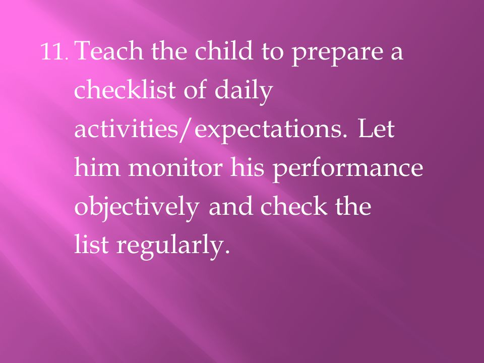 activities/expectations. Let him monitor his performance