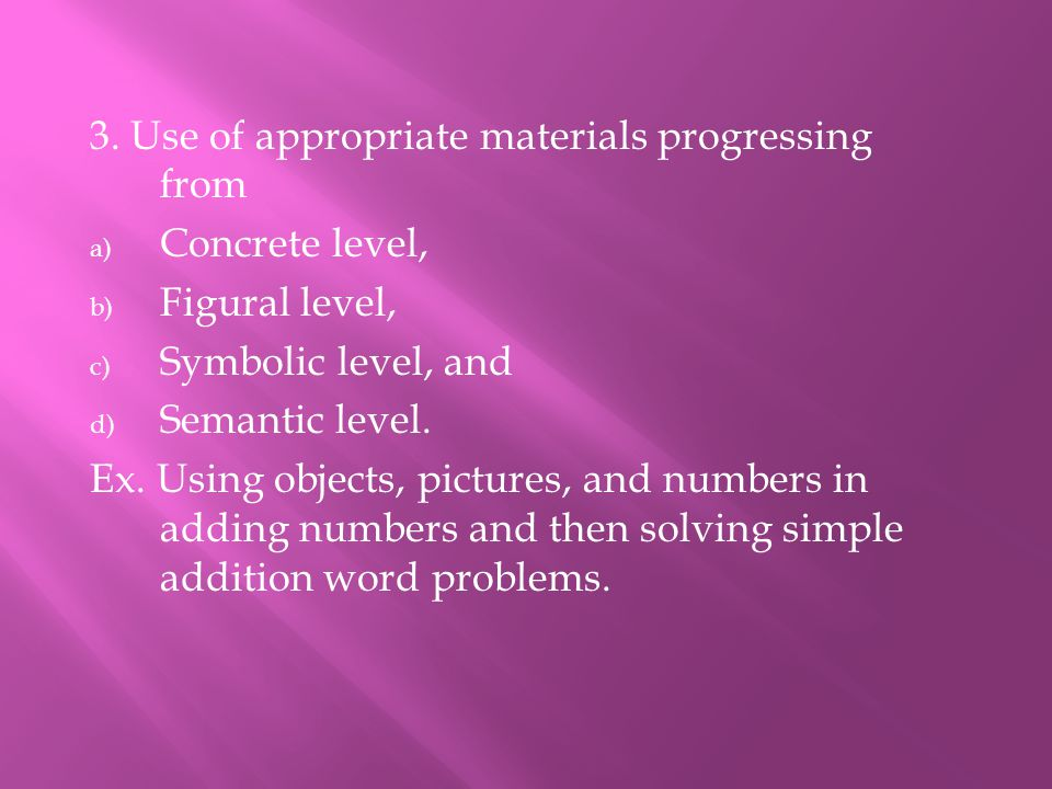 3. Use of appropriate materials progressing from