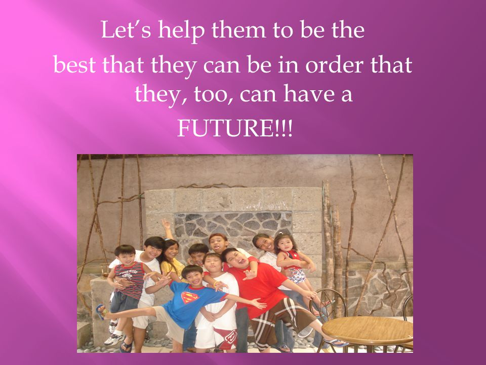 Let's help them to be the