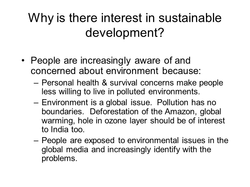Why is there interest in sustainable development