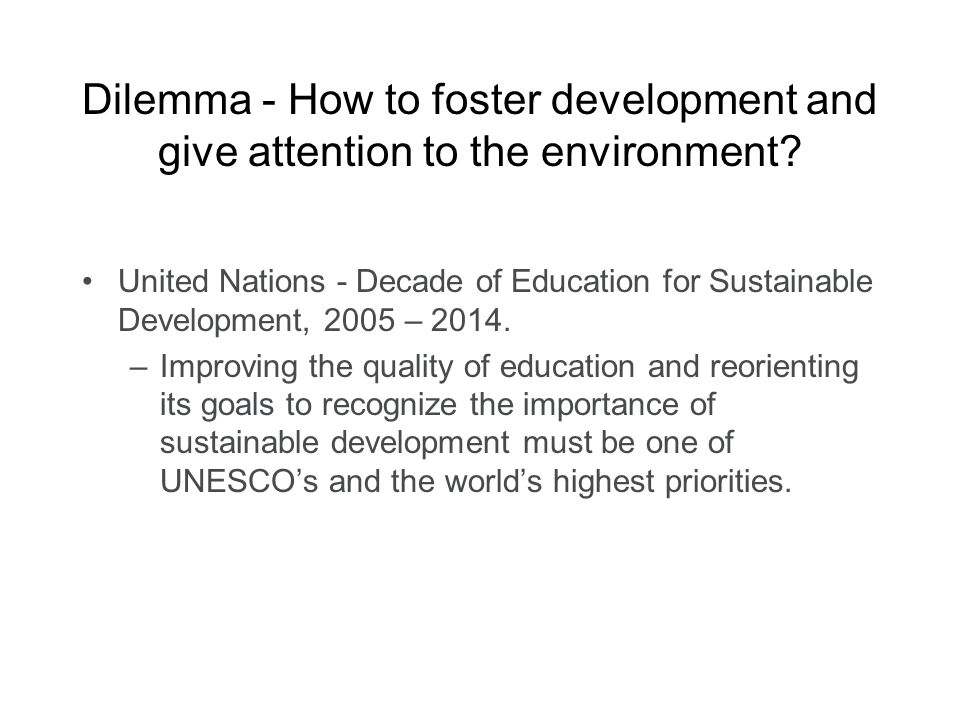 Dilemma - How to foster development and give attention to the environment
