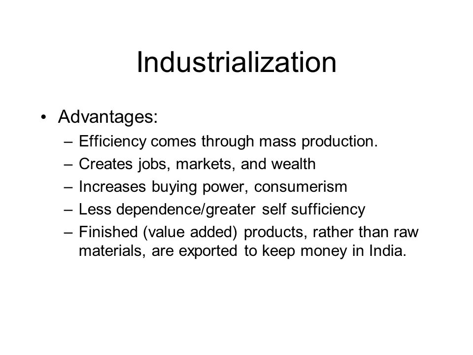 Industrialization Advantages:
