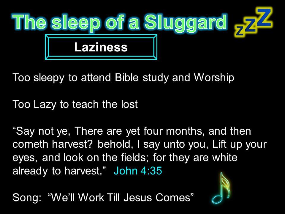 The sleep of a Sluggard Laziness
