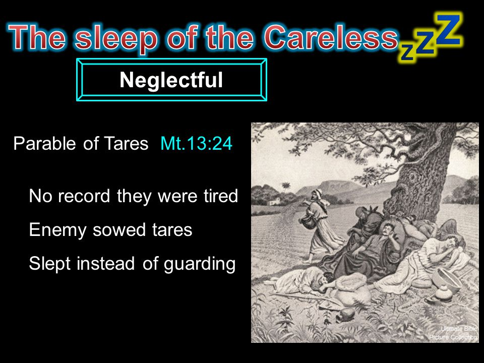 The sleep of the Careless