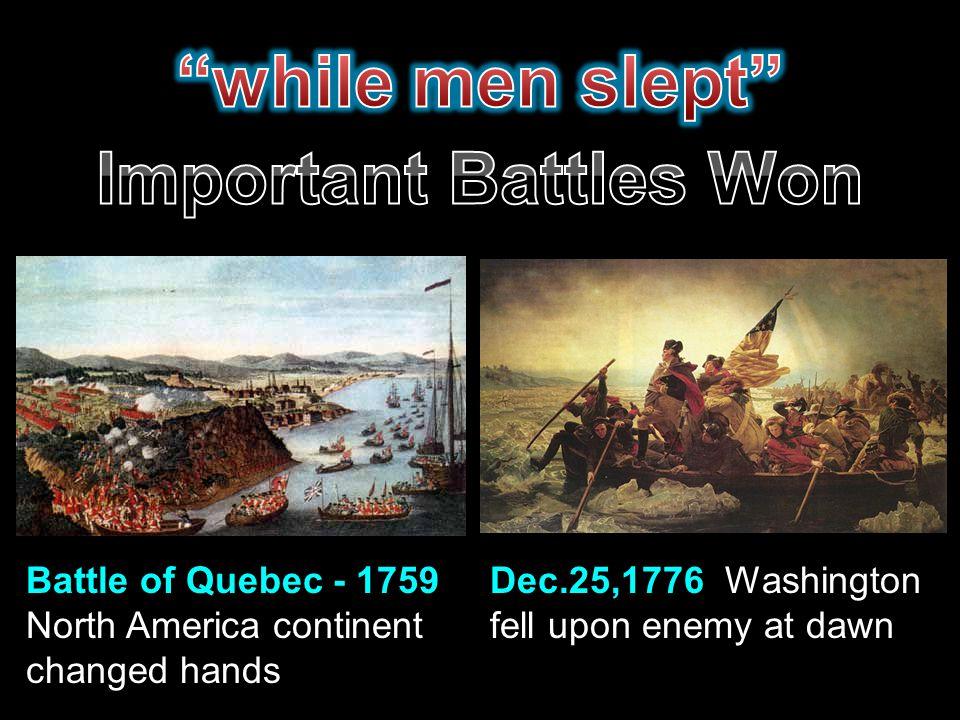 while men slept Important Battles Won