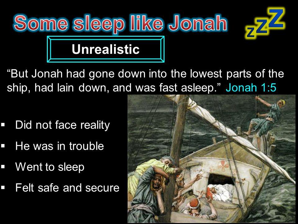 Some sleep like Jonah Unrealistic