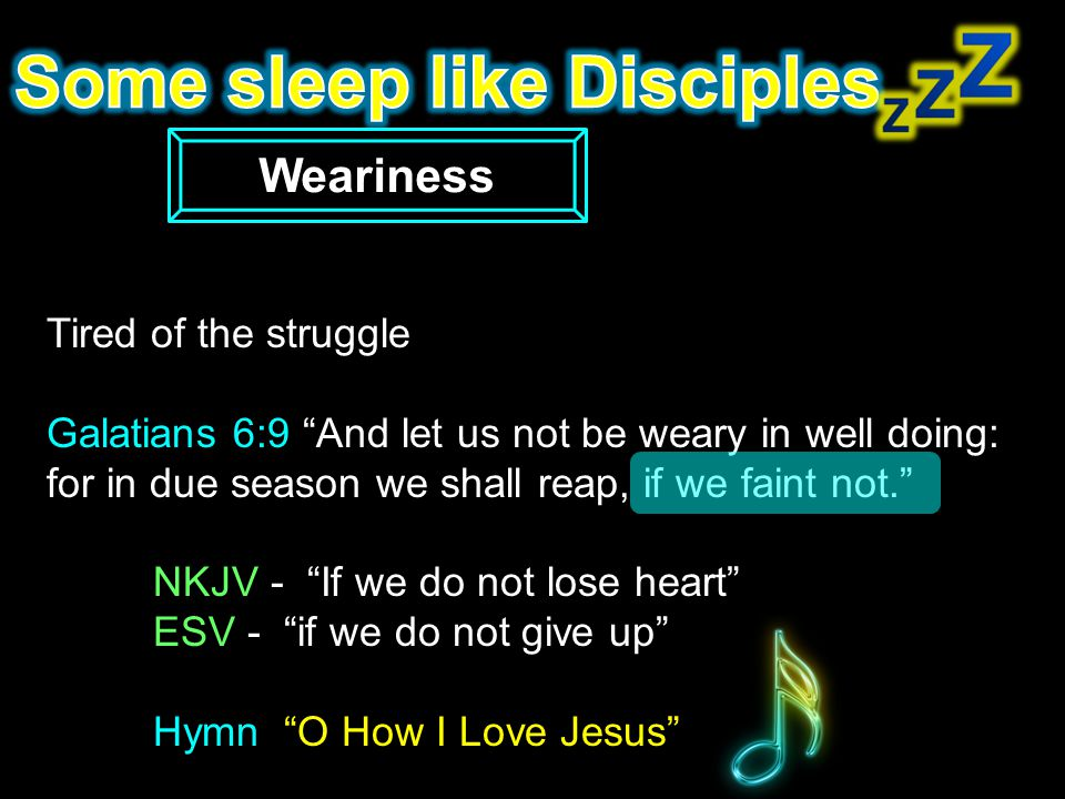 Some sleep like Disciples