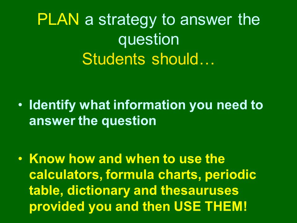 PLAN a strategy to answer the question Students should…