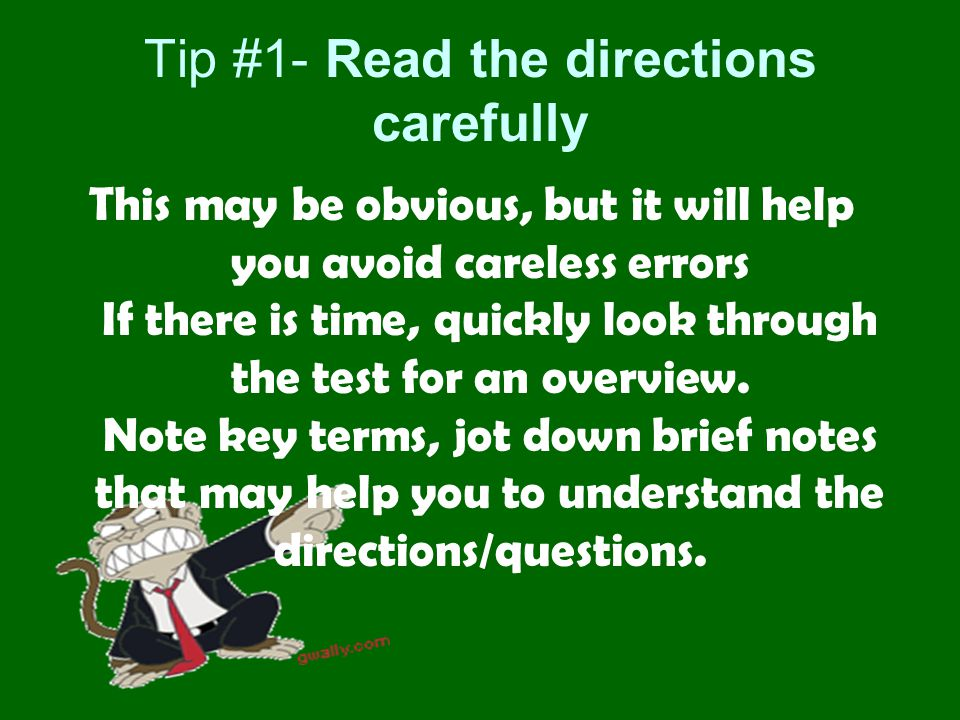Tip #1- Read the directions carefully