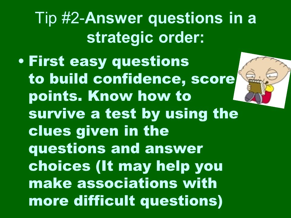 Tip #2-Answer questions in a strategic order: