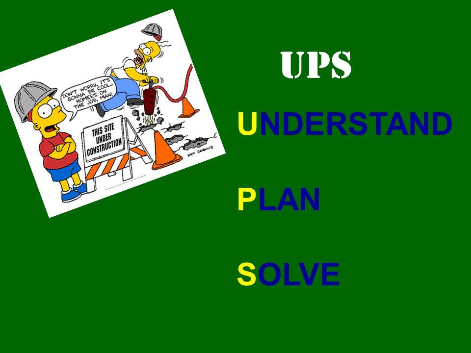 UPS UNDERSTAND PLAN SOLVE
