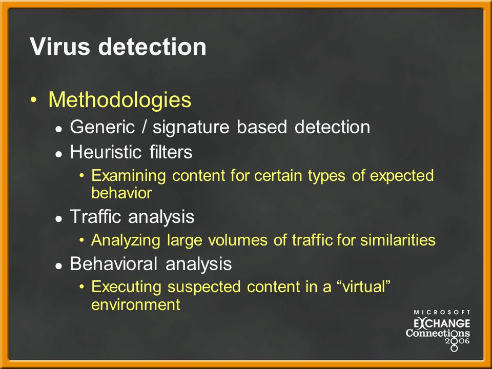 Virus detection Methodologies Generic / signature based detection
