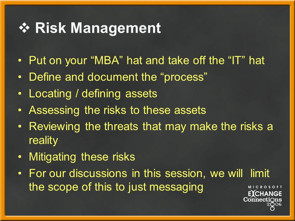 Risk Management Put on your MBA hat and take off the IT hat