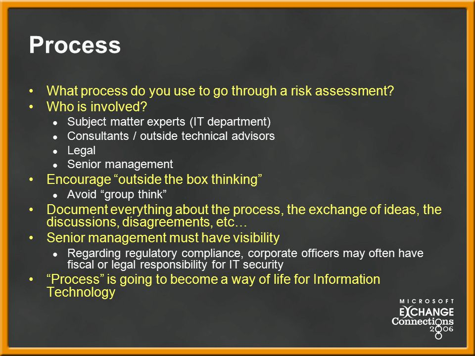 Process What process do you use to go through a risk assessment