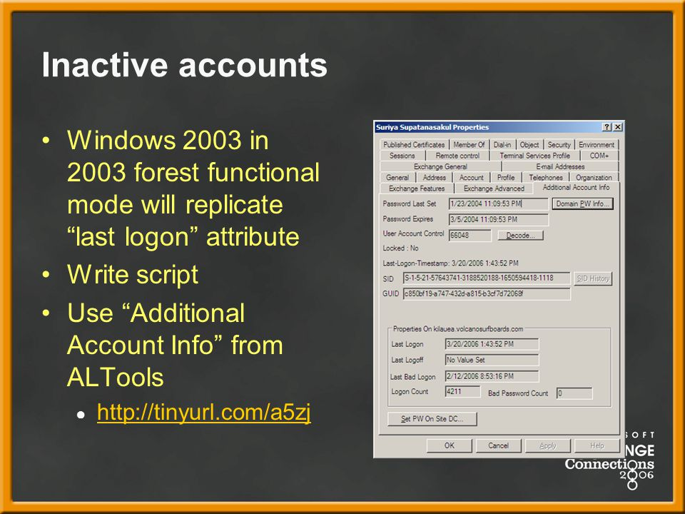 Inactive accounts Windows 2003 in 2003 forest functional mode will replicate last logon attribute.
