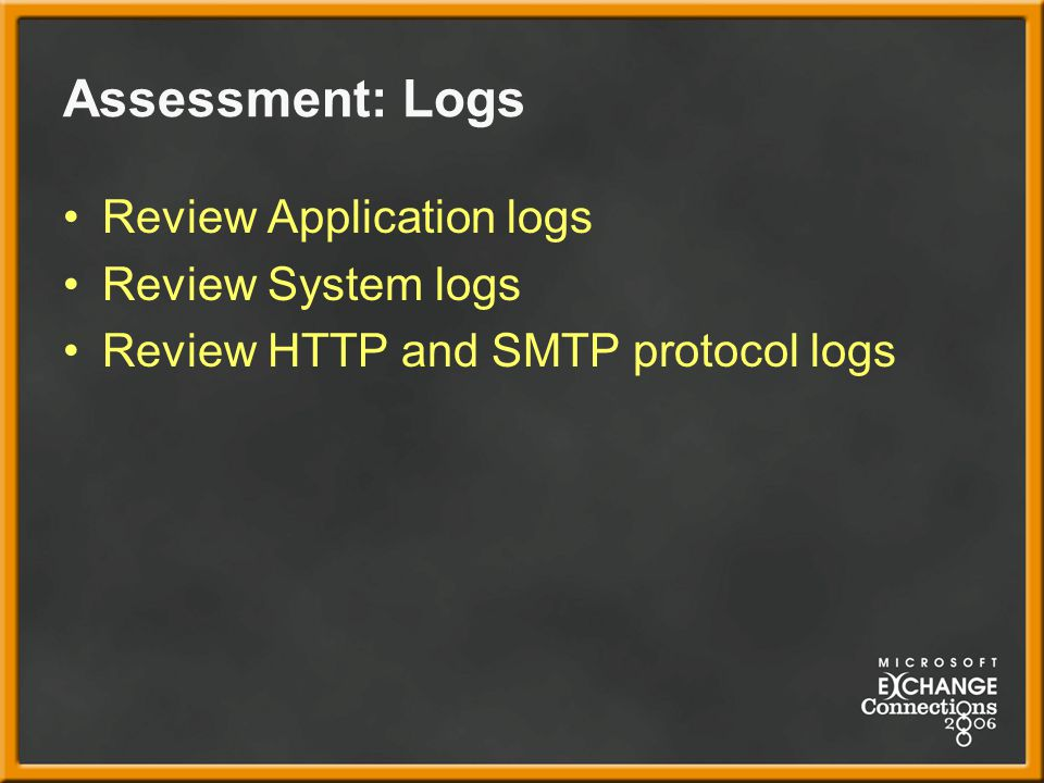 Assessment: Logs Review Application logs Review System logs