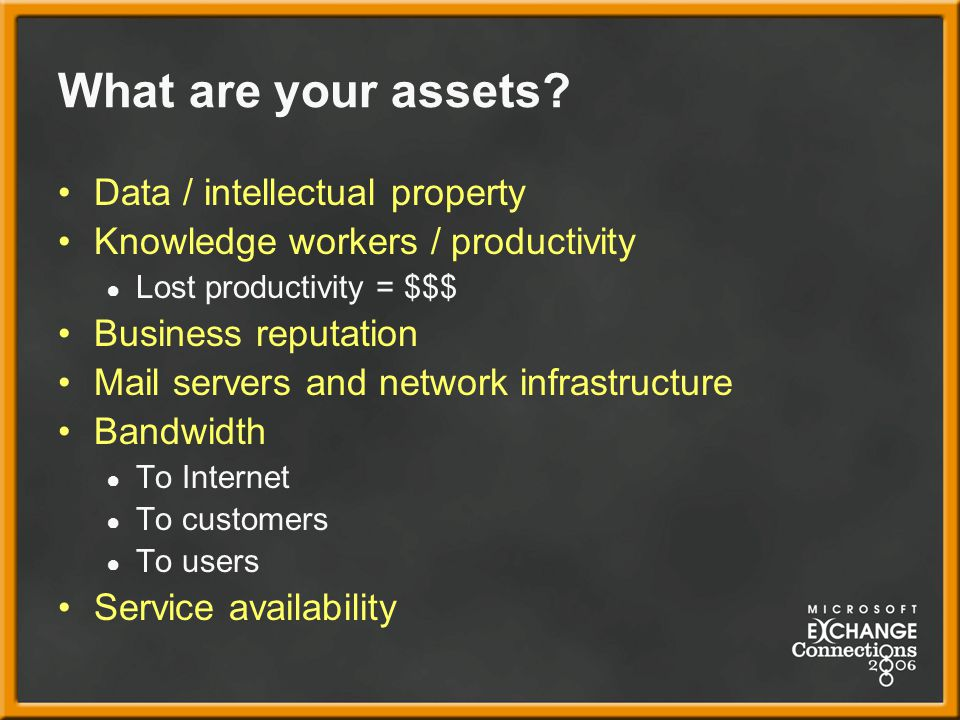 What are your assets Data / intellectual property
