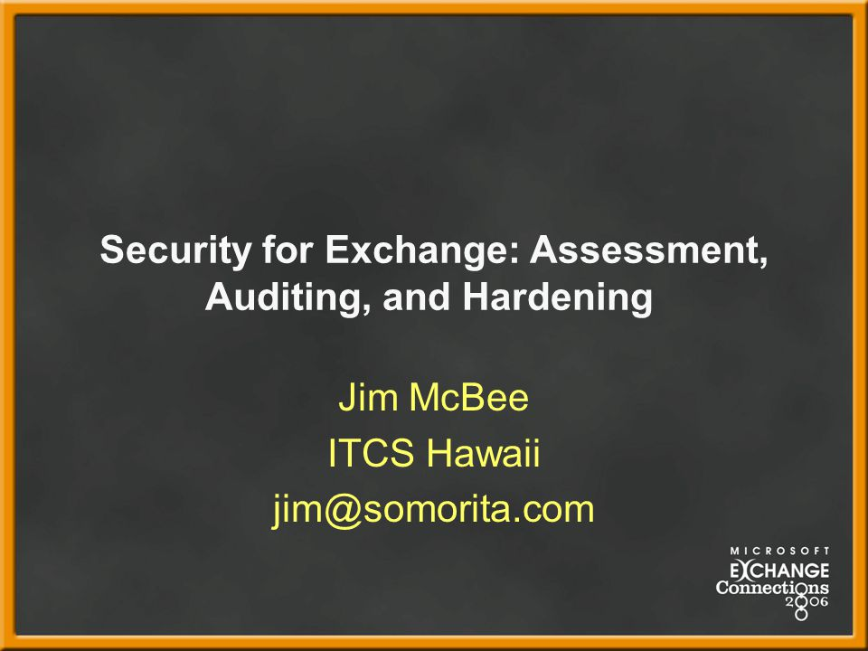 Security for Exchange: Assessment, Auditing, and Hardening