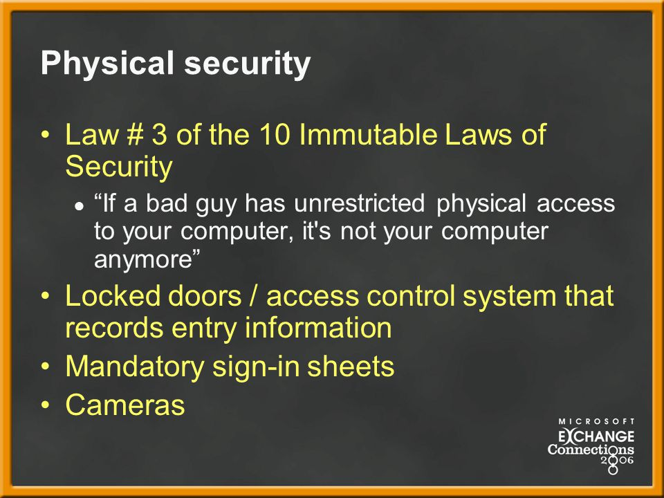 Physical security Law # 3 of the 10 Immutable Laws of Security