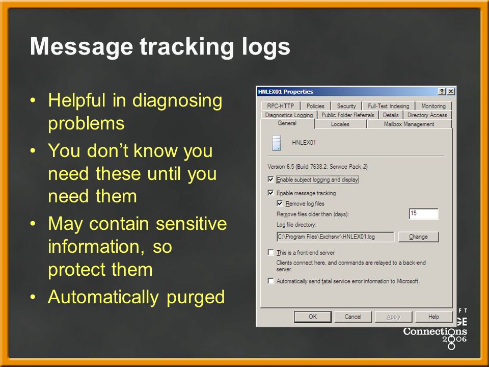 Message tracking logs Helpful in diagnosing problems