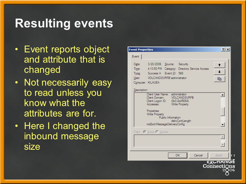 Resulting events Event reports object and attribute that is changed