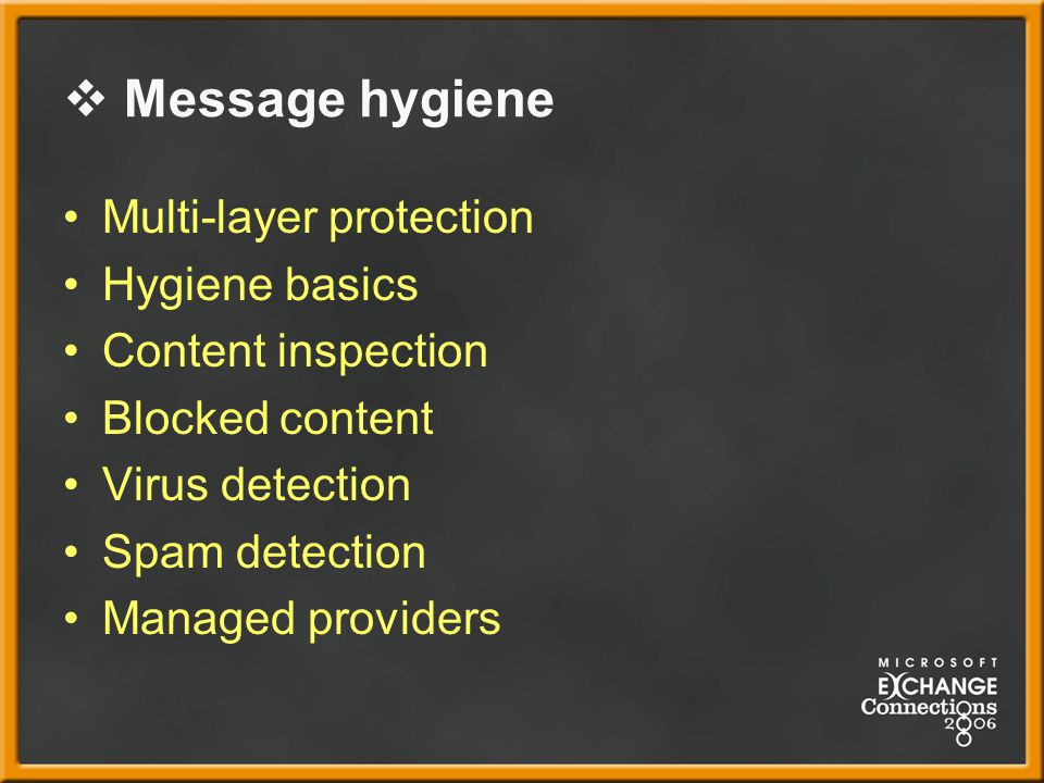Message hygiene Multi-layer protection Hygiene basics