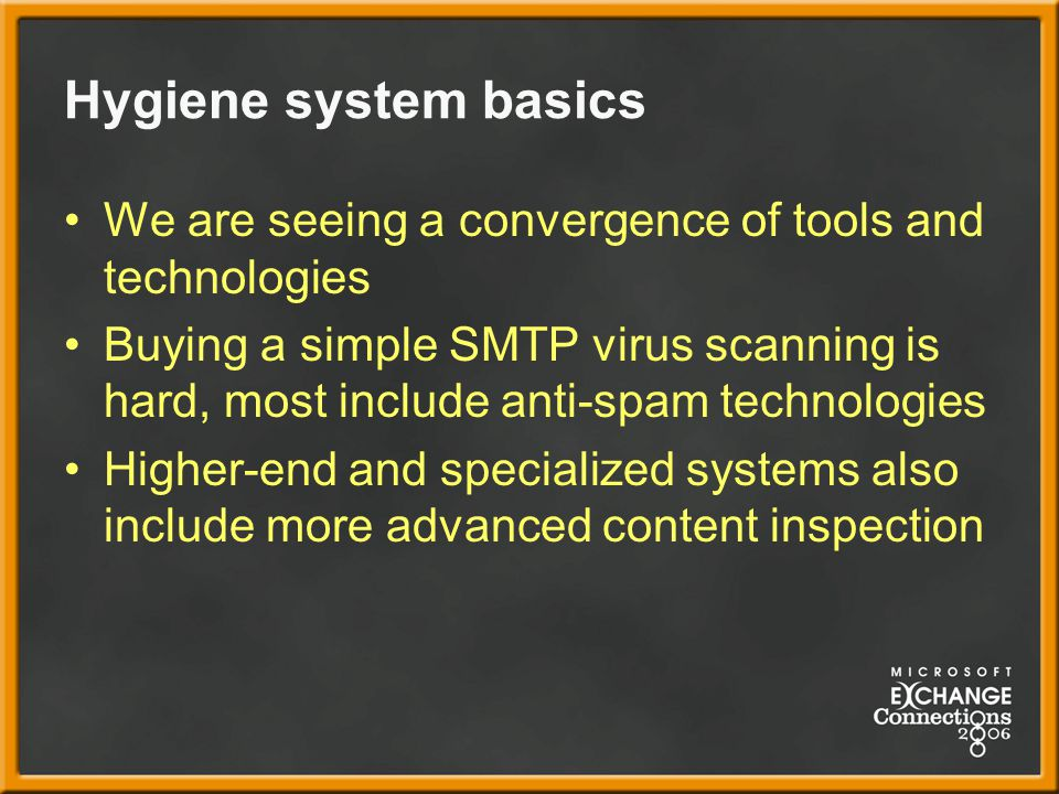Hygiene system basics We are seeing a convergence of tools and technologies.
