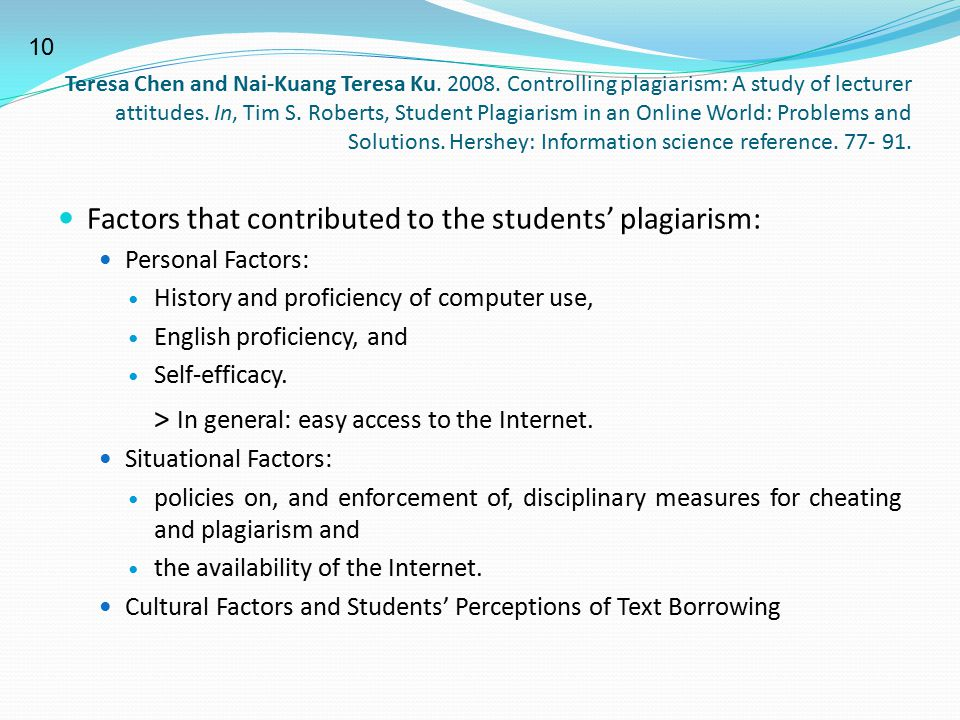 Factors that contributed to the students' plagiarism: