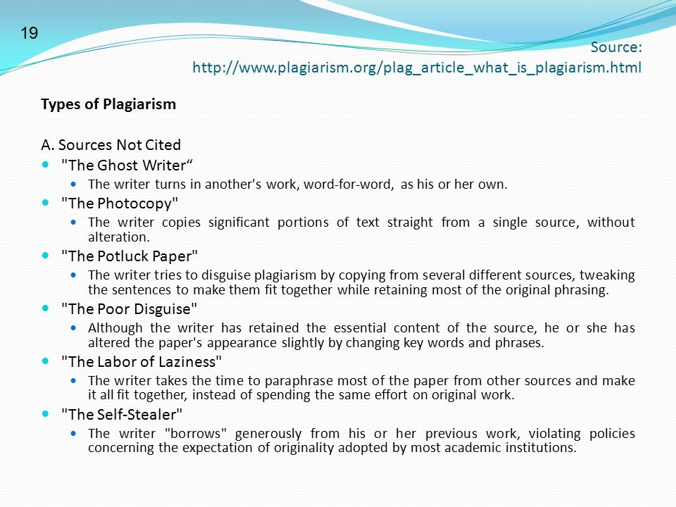 Source: http://www.plagiarism.org/plag_article_what_is_plagiarism.html