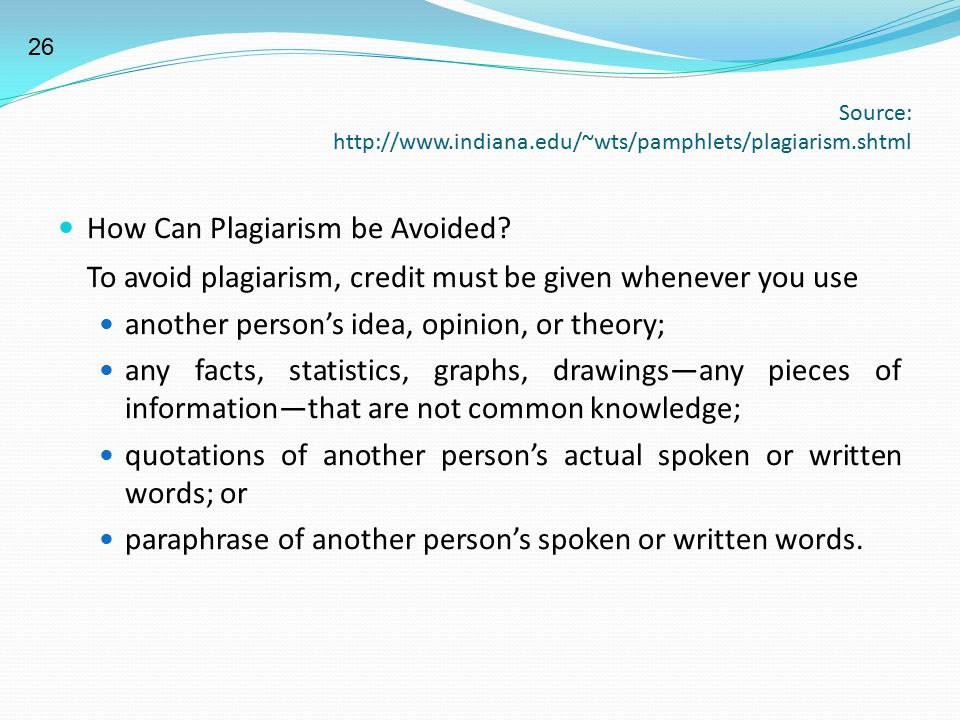 Source: http://www.indiana.edu/~wts/pamphlets/plagiarism.shtml