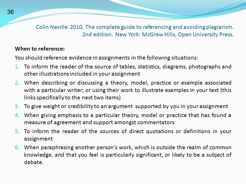 36 Colin Neville. 2010. The complete guide to referencing and avoiding plagiarism. 2nd edition. New York: McGraw Hills, Open University Press.