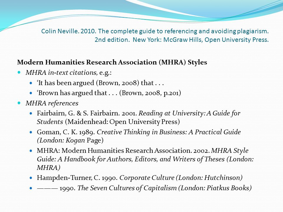 Colin Neville. 2010. The complete guide to referencing and avoiding plagiarism. 2nd edition. New York: McGraw Hills, Open University Press.
