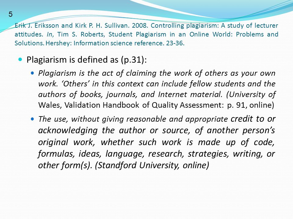 Plagiarism is defined as (p.31):