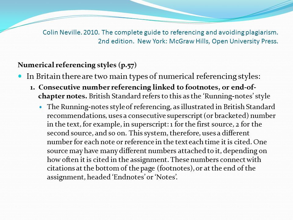 In Britain there are two main types of numerical referencing styles: