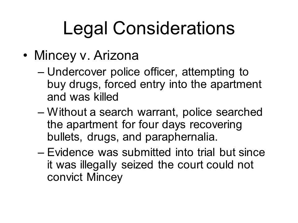 Legal Considerations Mincey v. Arizona