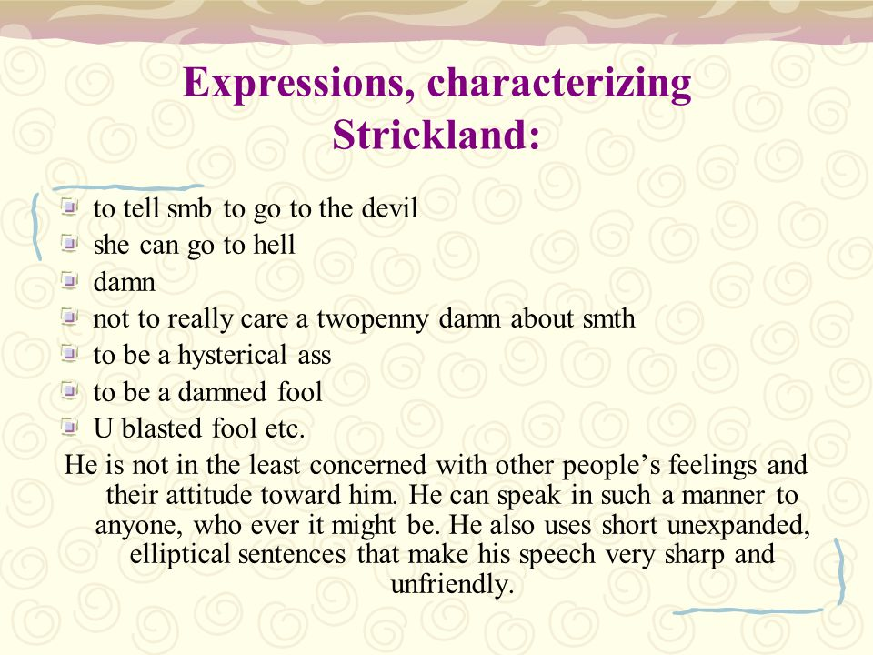 Expressions, characterizing Strickland: