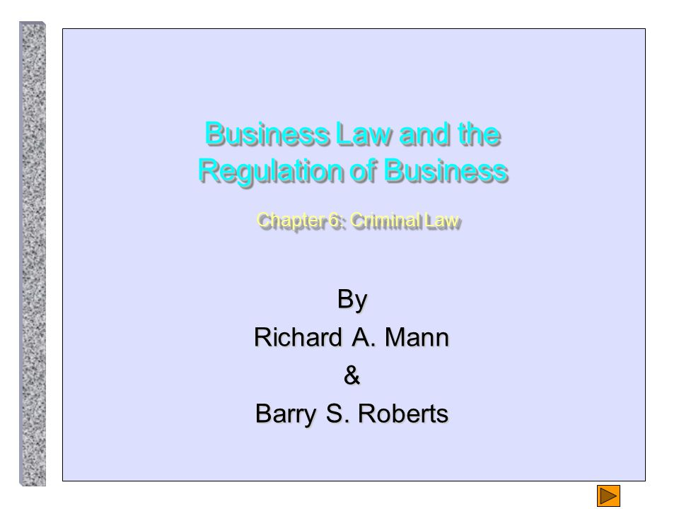 Business Law and the Regulation of Business Chapter 6: Criminal Law