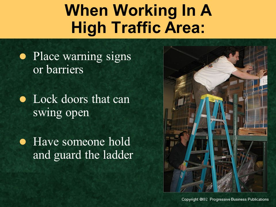 When Working In A High Traffic Area: