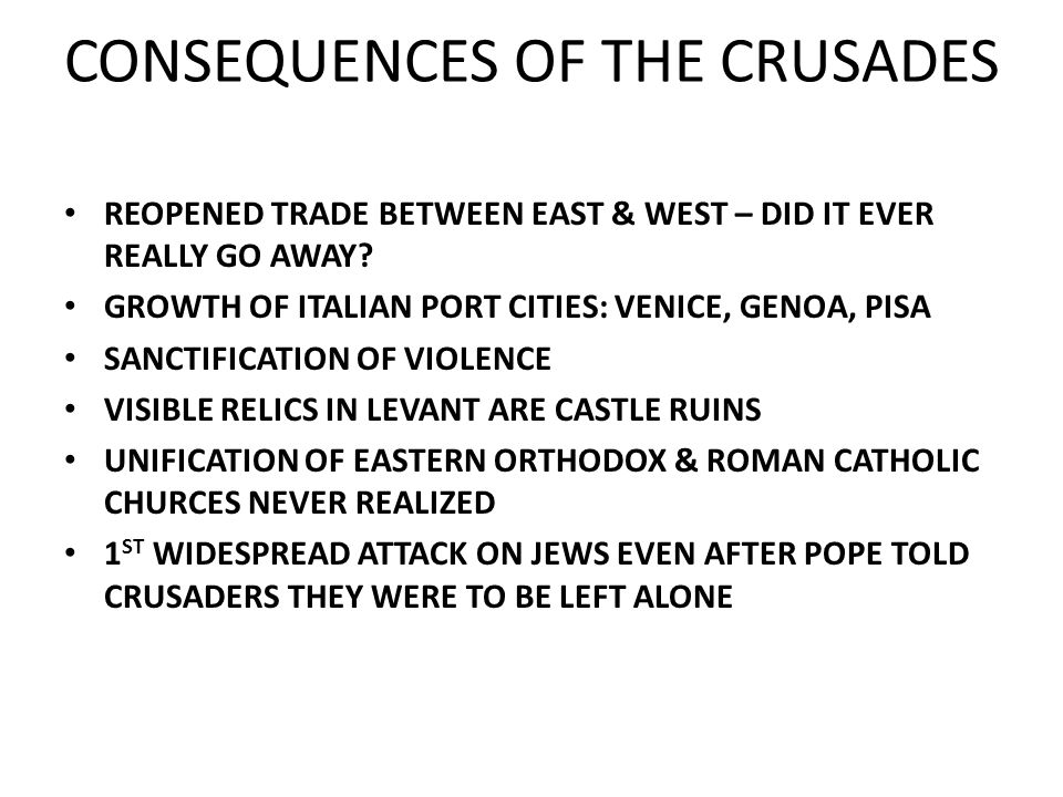 CONSEQUENCES OF THE CRUSADES